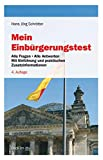 Mein Einbürgerungstest: Alle Fragen - Alle Antworten, Mit Einführung und praktischen...