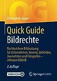 Quick Guide Bildrechte: Rechtssichere Bildnutzung für Unternehmen, Vereine, Behörden, Journalisten...