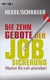 Die 10 Gebote der Jobsicherung: Machen Sie sich unkündbar!