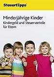 Minderjährige Kinder: Kindergeld und Steuervorteile für Eltern