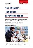 Das aktuelle Handbuch der Pflegegrade Alle Ansprüche kennen und ausschöpfen; Den Gutachtertermin...