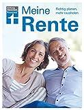 Meine Rente - Ruhestand planen - Mehr Rente, mehr Netto - Möglichkeiten zur Frührente -...