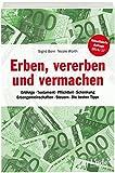 Erben, vererben und vermachen: Erbfolge - Testament - Pflichtteil - Schenkung - Erbengemeinschaften...