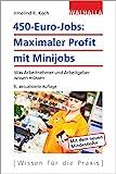 450-Euro-Jobs: Maximaler Profit mit Minijobs: Was Arbeitnehmer und Arbeitgeber wissen müssen;...